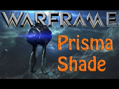 Warframe - Prisma Shade - YouTube