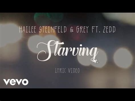 Hailee Steinfeld , Grey - Starving ( Lyric Video ) ft