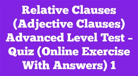 Relative Clauses (Adjective Clauses) Advanced Level Test