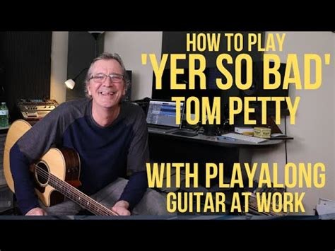 How to play 'Yer So Bad' by Tom Petty - YouTube
